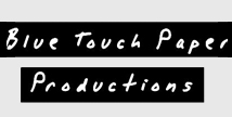Blue Touch Paper Productions